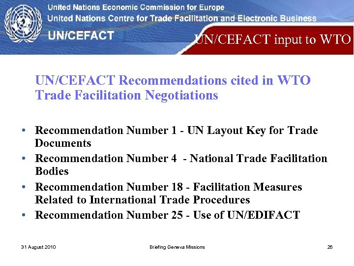 UN/CEFACT input to WTO UN/CEFACT Recommendations cited in WTO Trade Facilitation Negotiations • Recommendation
