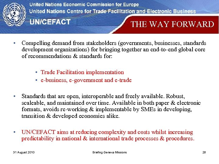 THE WAY FORWARD • Compelling demand from stakeholders (governments, businesses, standards development organizations) for