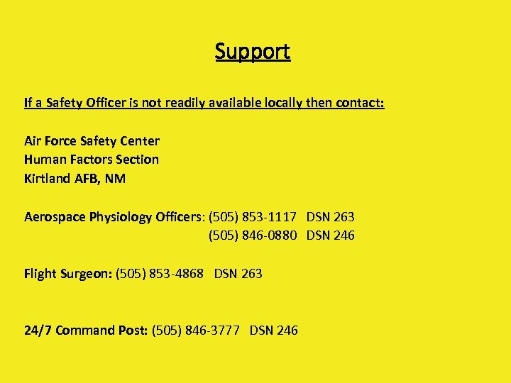 Support If a Safety Officer is not readily available locally then contact: Air Force