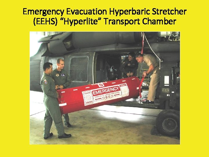 "Emergency Evacuation Hyperbaric Stretcher (EEHS) ""Hyperlite"" Transport Chamber m"