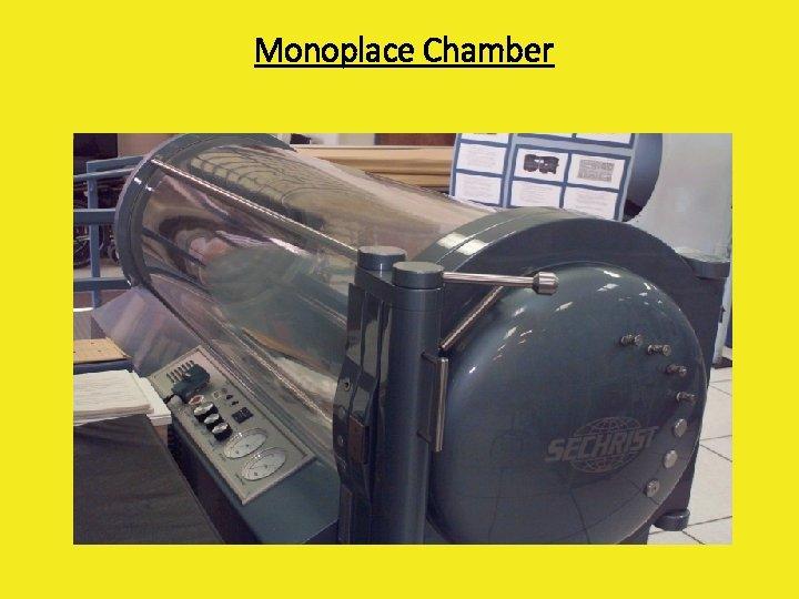 Monoplace Chamber