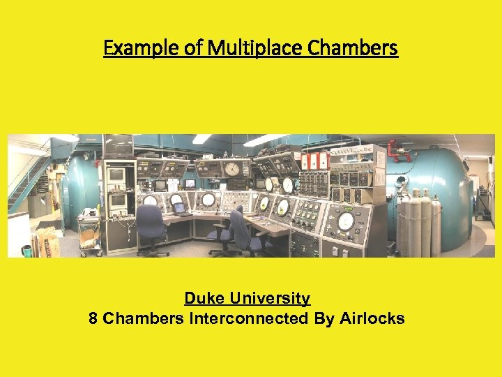 Example of Multiplace Chambers Duke University 8 Chambers Interconnected By Airlocks
