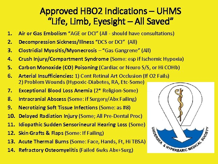 "Approved HBO 2 Indications – UHMS ""Life, Limb, Eyesight – All Saved"" 1. 2."
