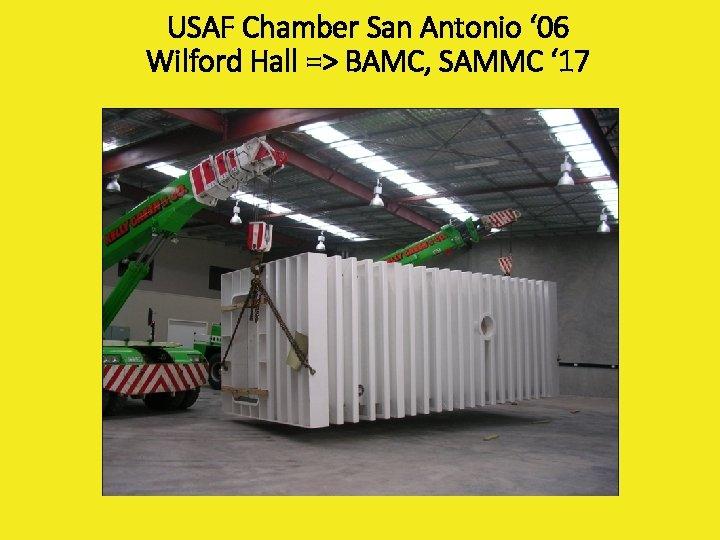USAF Chamber San Antonio ' 06 Wilford Hall => BAMC, SAMMC ' 17
