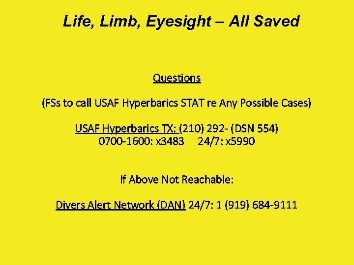 Life, Limb, Eyesight – All Saved Questions (FSs to call USAF Hyperbarics STAT re