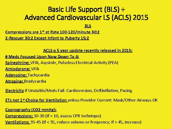 Basic Life Support (BLS) + Advanced Cardiovascular LS (ACLS) 2015 BLS Compressions are 1