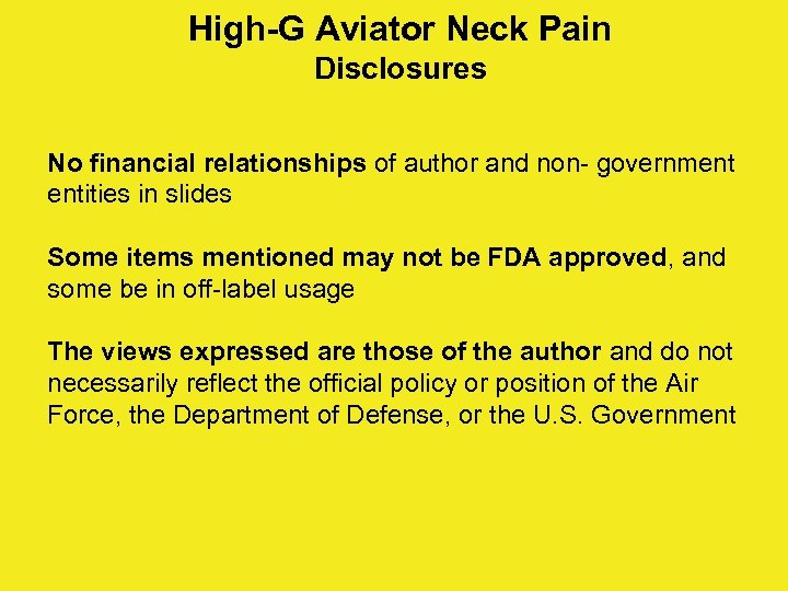 High-G Aviator Neck Pain Disclosures No financial relationships of author and non- government entities