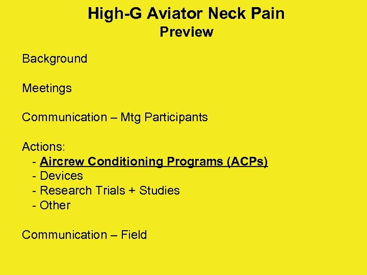 High-G Aviator Neck Pain Preview Background Meetings Communication – Mtg Participants Actions: - Aircrew