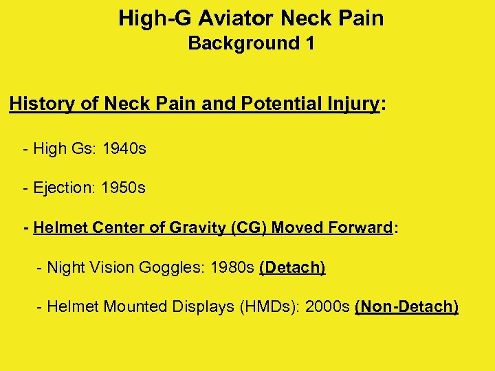 High-G Aviator Neck Pain Background 1 History of Neck Pain and Potential Injury: -
