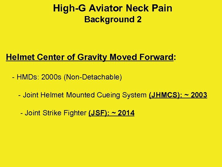 High-G Aviator Neck Pain Background 2 Helmet Center of Gravity Moved Forward: - HMDs: