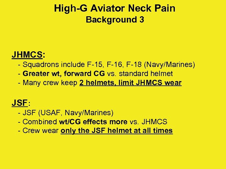 High-G Aviator Neck Pain Background 3 JHMCS: - Squadrons include F-15, F-16, F-18 (Navy/Marines)