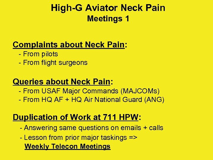 High-G Aviator Neck Pain Meetings 1 Complaints about Neck Pain: - From pilots -