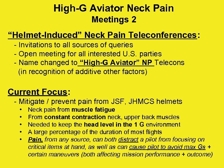 "High-G Aviator Neck Pain Meetings 2 ""Helmet-Induced"" Neck Pain Teleconferences: - Invitations to all"