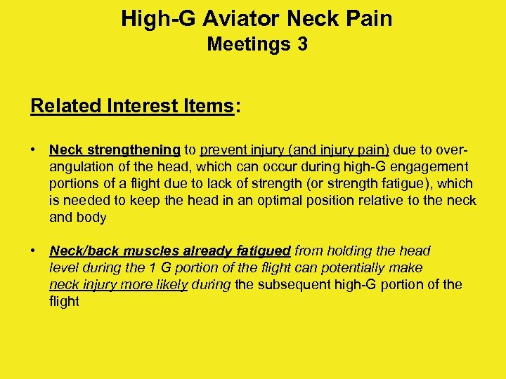 High-G Aviator Neck Pain Meetings 3 Related Interest Items: • Neck strengthening to prevent