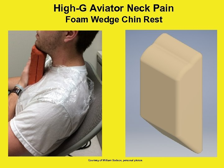 High-G Aviator Neck Pain Foam Wedge Chin Rest Courtesy of William Dodson, personal photos