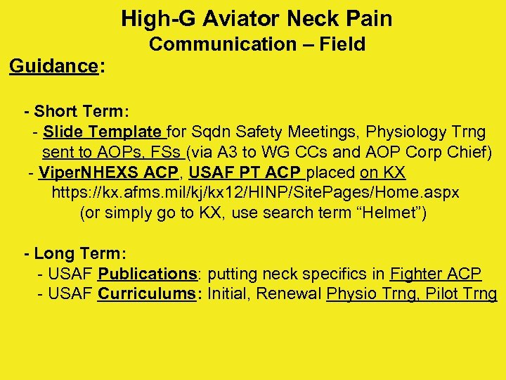 High-G Aviator Neck Pain Guidance: Communication – Field - Short Term: - Slide Template