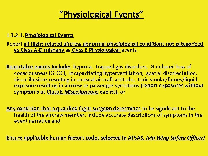 """Physiological Events"" 1. 3. 2. 1. Physiological Events Report all flight-related aircrew abnormal physiological"