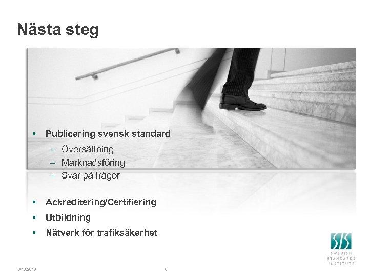Nästa steg § Publicering svensk standard – Översättning – Marknadsföring – Svar på frågor