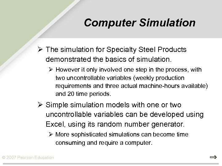 Computer Simulation Ø The simulation for Specialty Steel Products demonstrated the basics of simulation.