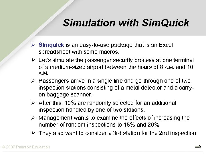Simulation with Sim. Quick Ø Simquick is an easy-to-use package that is an Excel