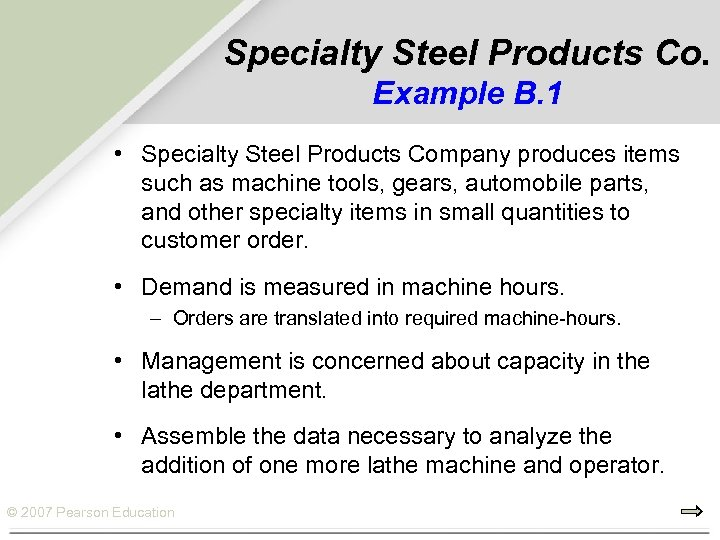 Specialty Steel Products Co. Example B. 1 • Specialty Steel Products Company produces items