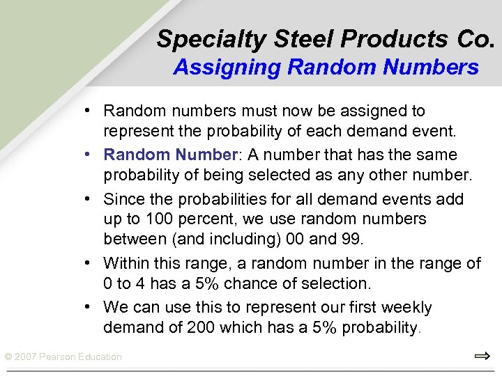 Specialty Steel Products Co. Assigning Random Numbers • Random numbers must now be assigned