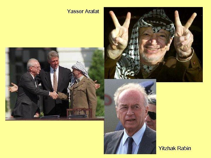 Yasser Arafat Yitzhak Rabin