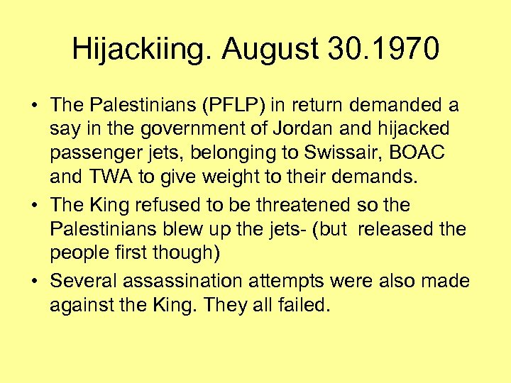 Hijackiing. August 30. 1970 • The Palestinians (PFLP) in return demanded a say in