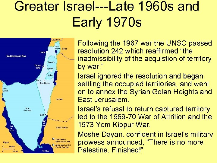 Greater Israel---Late 1960 s and Early 1970 s • Following the 1967 war the