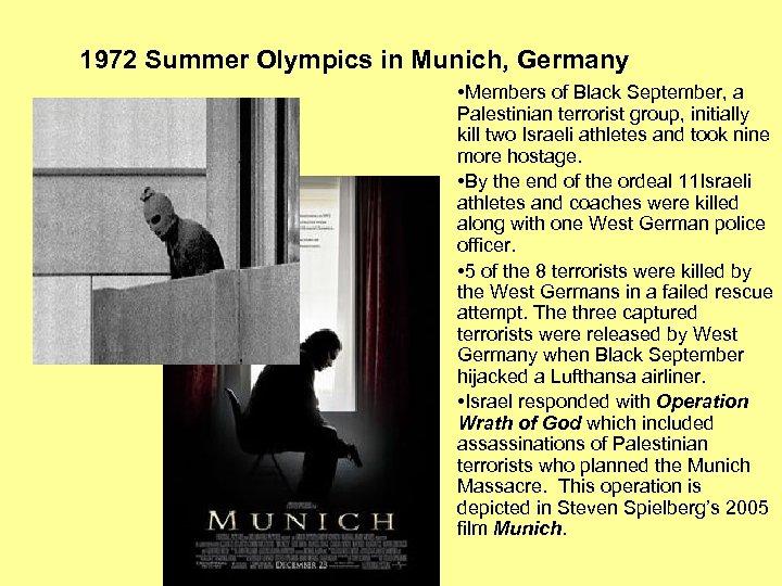 1972 Summer Olympics in Munich, Germany • Members of Black September, a Palestinian terrorist