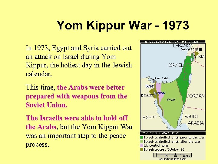 Yom Kippur War - 1973 In 1973, Egypt and Syria carried out an attack
