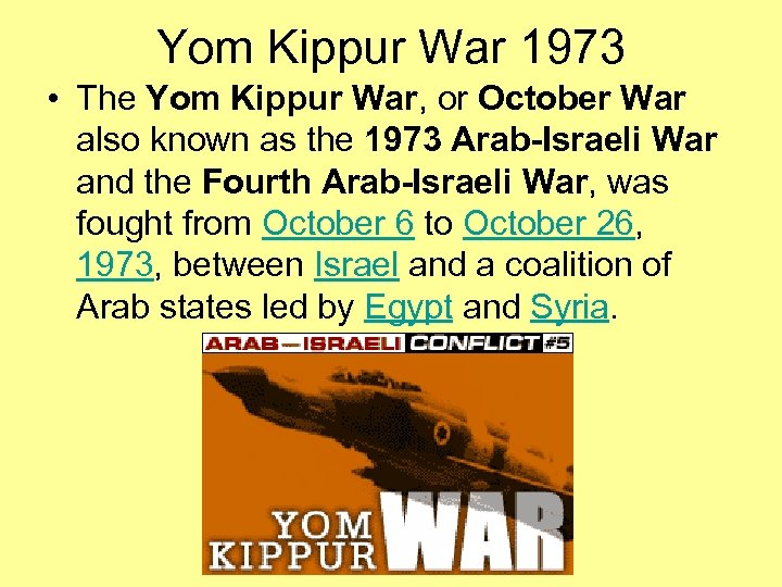 Yom Kippur War 1973 • The Yom Kippur War, or October War also known