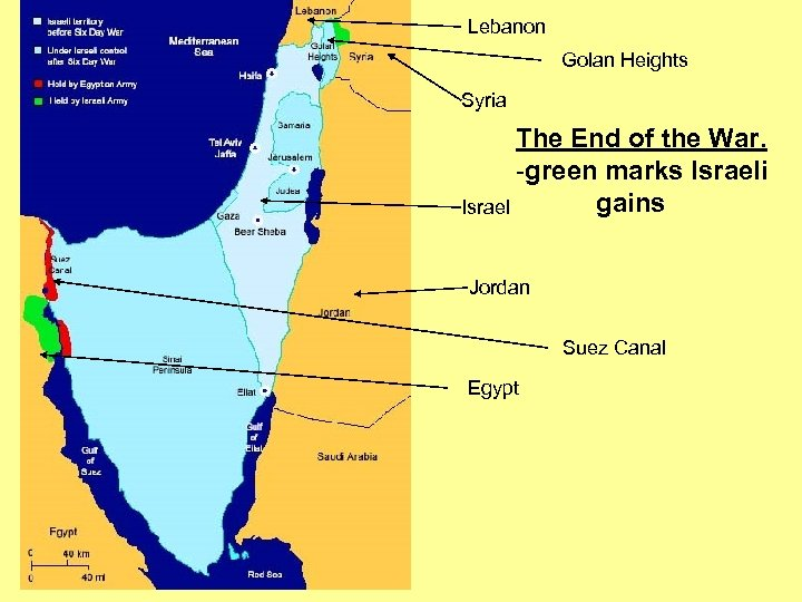 Lebanon Golan Heights Syria The End of the War. -green marks Israeli gains Israel