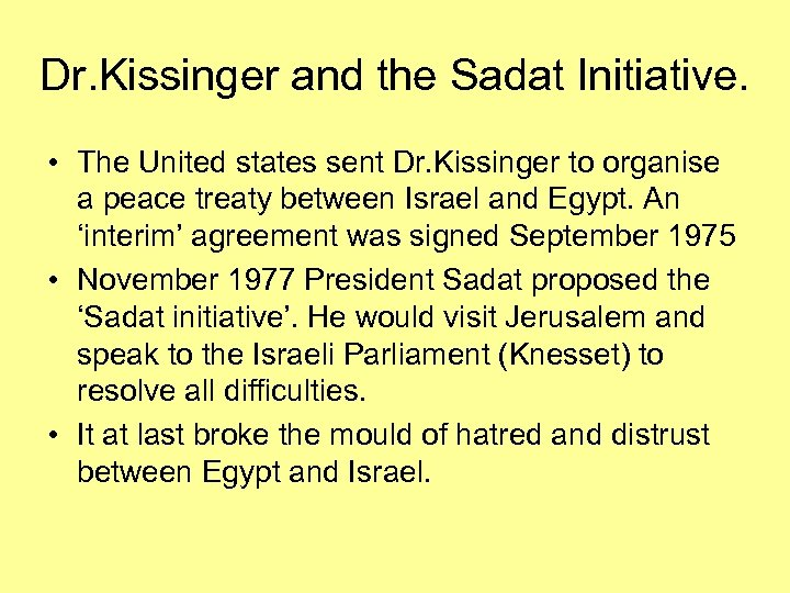 Dr. Kissinger and the Sadat Initiative. • The United states sent Dr. Kissinger to