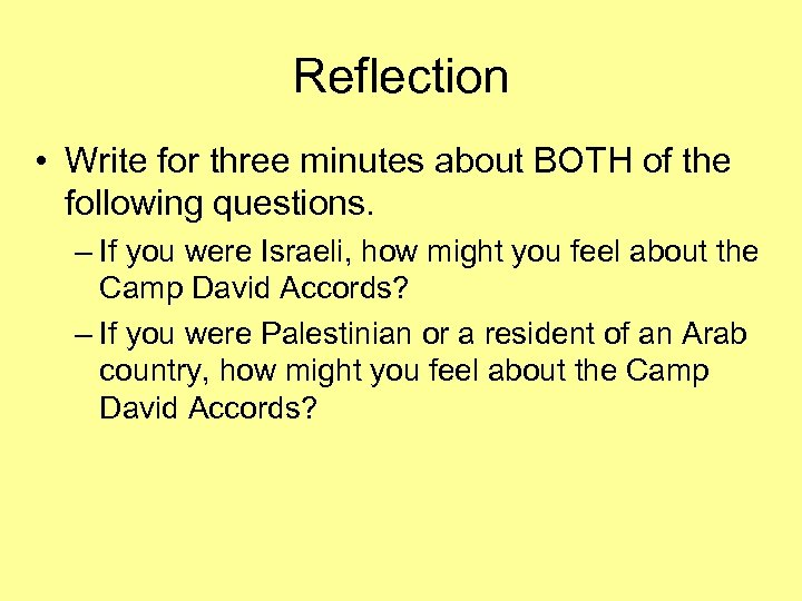 Reflection • Write for three minutes about BOTH of the following questions. – If