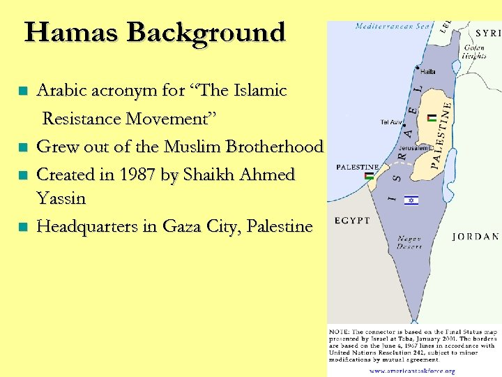 """Hamas Background n n Arabic acronym for """"The Islamic Resistance Movement"""" Grew out of"""