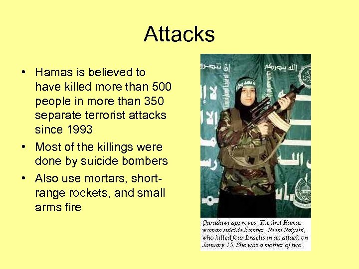 Attacks • Hamas is believed to have killed more than 500 people in more