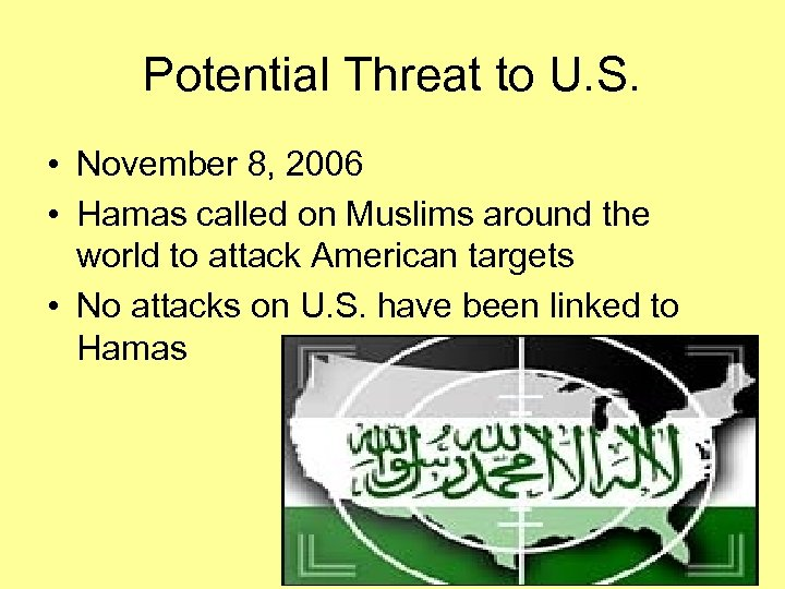 Potential Threat to U. S. • November 8, 2006 • Hamas called on Muslims