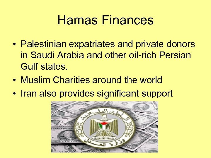 Hamas Finances • Palestinian expatriates and private donors in Saudi Arabia and other oil-rich