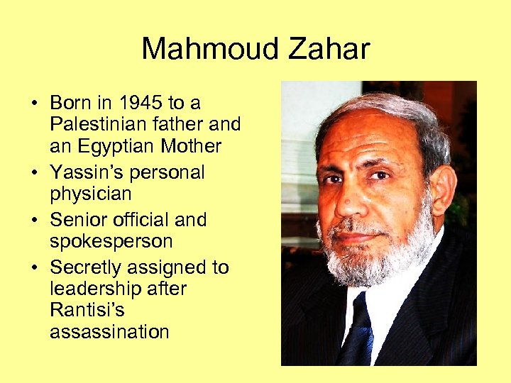 Mahmoud Zahar • Born in 1945 to a Palestinian father and an Egyptian Mother
