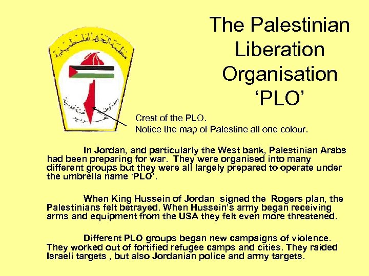 The Palestinian Liberation Organisation 'PLO' Crest of the PLO. Notice the map of Palestine
