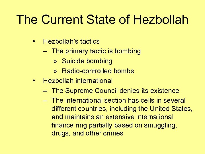The Current State of Hezbollah • • Hezbollah's tactics – The primary tactic is