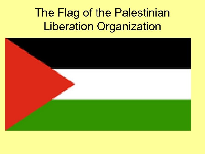 The Flag of the Palestinian Liberation Organization