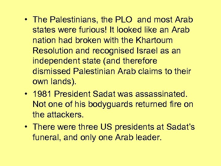 • The Palestinians, the PLO and most Arab states were furious! It looked