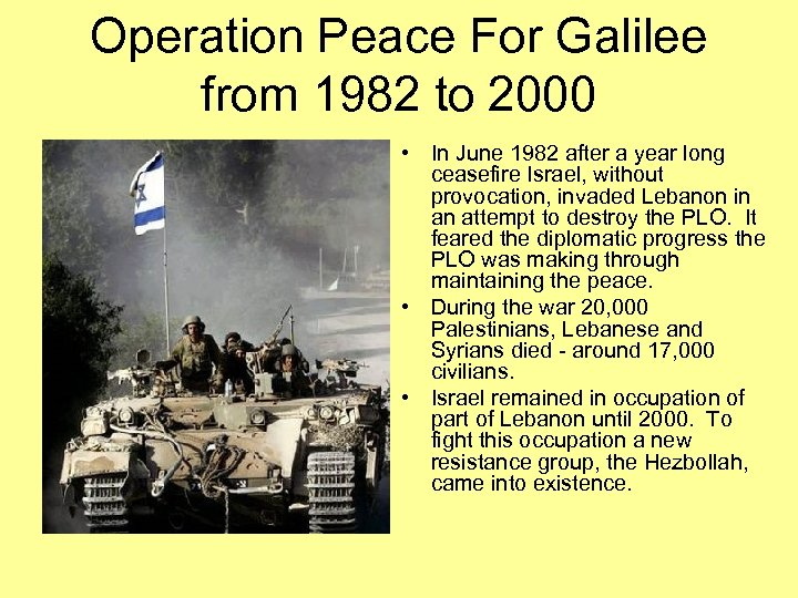 Operation Peace For Galilee from 1982 to 2000 • In June 1982 after a