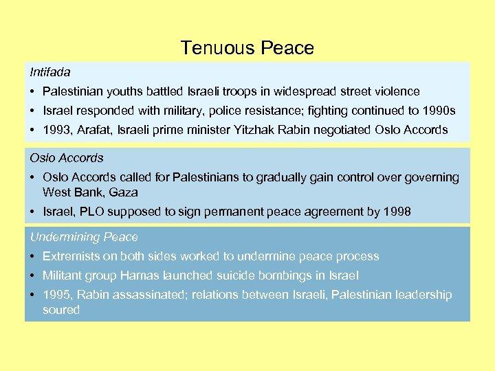 Tenuous Peace Intifada • Palestinian youths battled Israeli troops in widespread street violence •