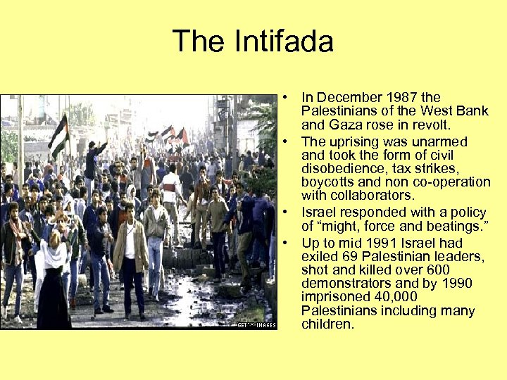 The Intifada • In December 1987 the Palestinians of the West Bank and Gaza
