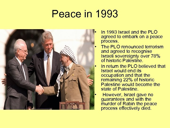 Peace in 1993 • In 1993 Israel and the PLO agreed to embark on