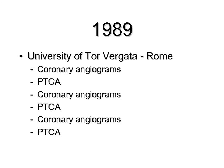 1989 • University of Tor Vergata - Rome - Coronary angiograms PTCA