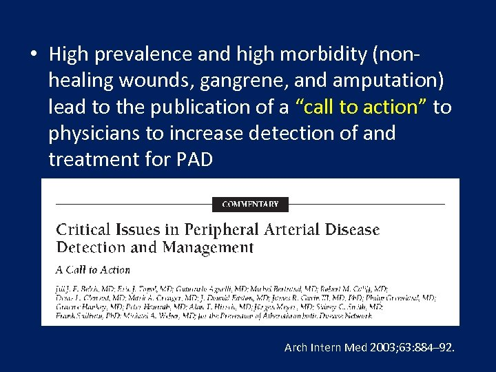 • High prevalence and high morbidity (nonhealing wounds, gangrene, and amputation) lead to